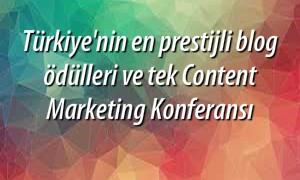 Türkiye'nin İlk Content Marketing Konferansı