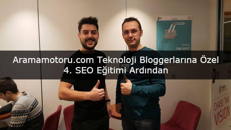 Aramamotoru.com Teknoloji Bloggerlarına Özel 4. SEO Eğitimi